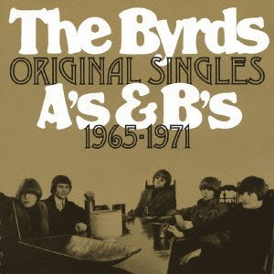The Byrds:  Original Singles A's and B's 1965 – 1971
