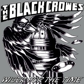 The Black Crowes:  Wiser For The Time