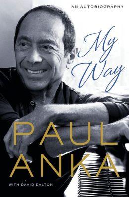 Paul Anka - My Way: An Autobiography